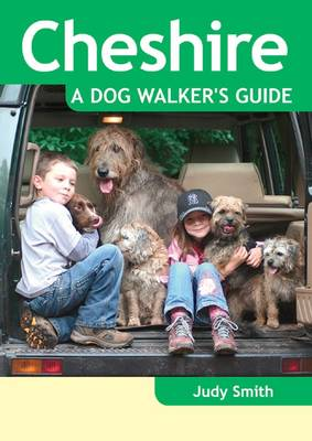 Cheshire - a Dog Walker's Guide (Paperback)