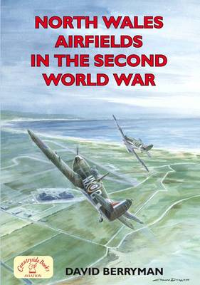 North Wales Airfields in the Second World War (Paperback)