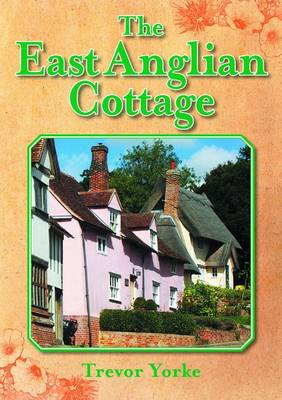 The East Anglian Cottage (Paperback)