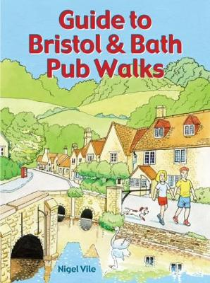 Guide to Bristol & Bath Pub Walks: 20 Pub Walks - Pub Walks (Paperback)