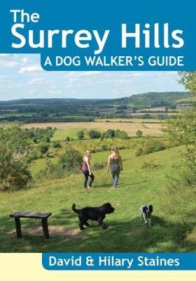 The Surrey Hills A Dog Walker's Guide (20 Dog Walks) - Dog Walker's Guide (Paperback)