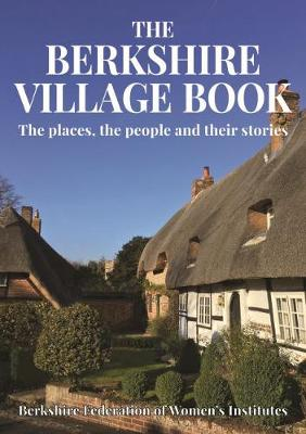 The Berkshire Village Book: The places, the people and their stories - Village Book (Paperback)