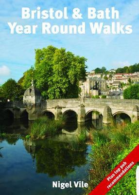 Bristol & Bath Year Round Walks - Year Round Walks (Paperback)