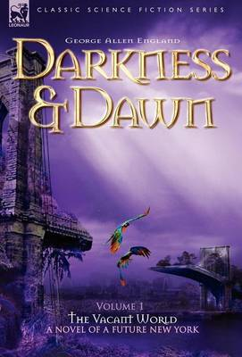 Darkness & Dawn Volume 1 - The Vacant World (Hardback)