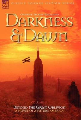 Darkness & Dawn Volume 2 - Beyond the Great Oblivion (Hardback)