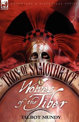 Tros of Samothrace 1: Wolves of the Tiber (Paperback)
