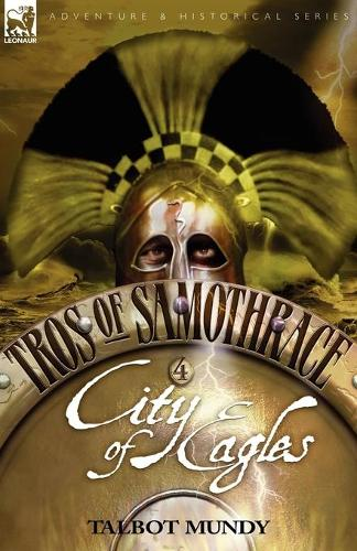 Tros of Samothrace 4: City of the Eagles (Paperback)