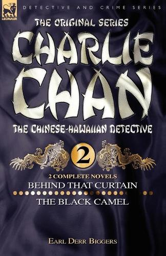 Charlie Chan Volume 2-Behind That Curtain & the Black Camel: Two Complete Novels Featuring the Legendary Chinese-Hawaiian Detective (Paperback)