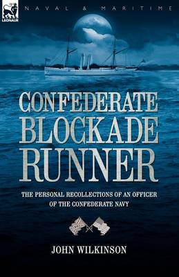 Confederate Blockade Runner: the Personal Recollections of an Officer of the Confederate Navy (Paperback)