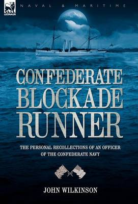 Confederate Blockade Runner: the Personal Recollections of an Officer of the Confederate Navy (Hardback)