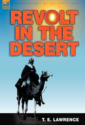 Revolt in the Desert - Recollections of the Great War (Hardback)