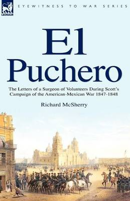 El Puchero: the Letters of a Surgeon of Volunteers During Scott's Campaign (Paperback)