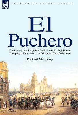 El Puchero: The Letters of a Surgeon of Volunteers During Scott's Campaign (Hardback)