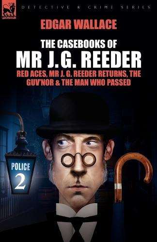 The Casebooks of MR J. G. Reeder: Book 2-Red Aces, MR J. G. Reeder Returns, the Guv'nor & the Man Who Passed (Paperback)