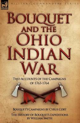 Bouquet & the Ohio Indian War: Two Accounts of the Campaigns of 1763-1764 (Paperback)