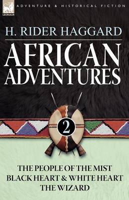 African Adventures: 2-The People of the Mist, Black Heart and White Heart & the Wizard (Paperback)