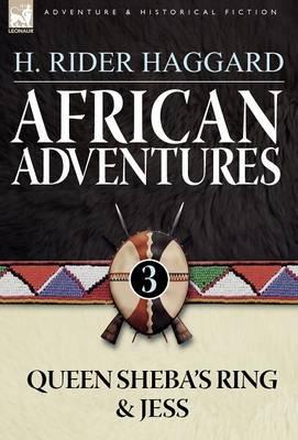 African Adventures: 3-Queen Sheba's Ring & Jess (Hardback)