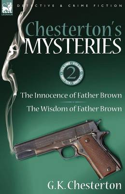Chesterton's Mysteries: 2-The Innocence of Father Brown & the Wisdom of Father Brown (Paperback)