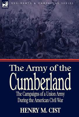 The Army of the Cumberland: the Campaigns of a Union Army During the American Civil War (Hardback)