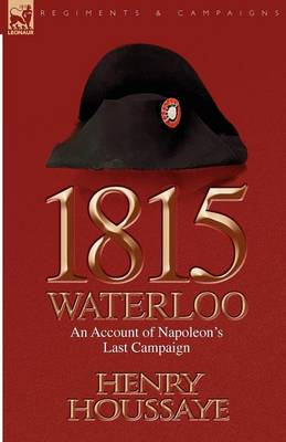 1815, Waterloo: an Account of Napoleon's Last Campaign (Paperback)
