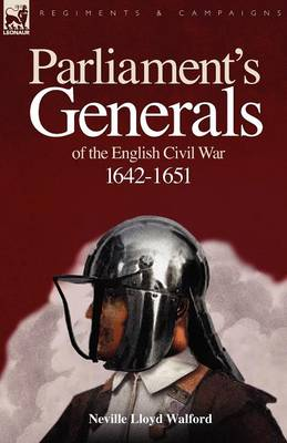 Parliament's Generals of the English Civil War 1642-1651 (Paperback)