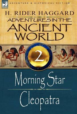 Adventures in the Ancient World: 2-Morning Star & Cleopatra (Hardback)
