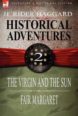 Historical Adventures: 2-The Virgin and the Sun & Fair Margaret (Hardback)
