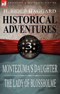 Historical Adventures: 3-Montezuma's Daughter & the Lady of Blossholme (Paperback)