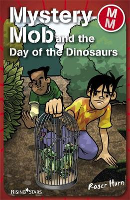 Mystery Mob and the Day of the Dinosaurs Series 2 - Mystery Mob (Paperback)