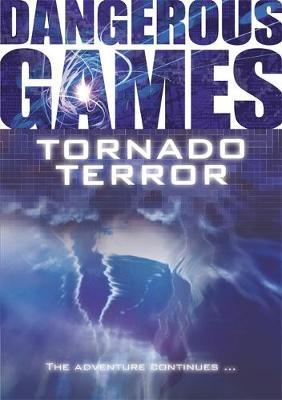 Dangerous Games: Tornado Terror - Dangerous Games (Paperback)