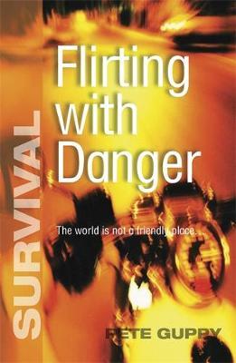 Survival: Flirting with Danger - Survival (Paperback)