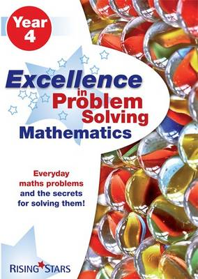 Excellence in Problem Solving in Mathematics Year 4: Year 4 - Excellence in Problem Solving (Paperback)