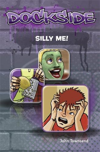 Dockside: Silly Me! (Stage 1 Book 5) - Dockside (Paperback)