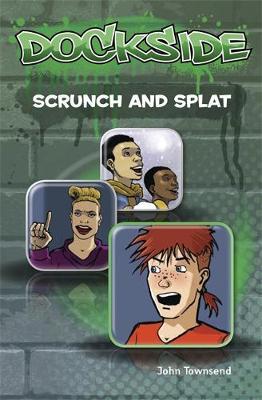 Dockside: Scrunch and Splat (Stage 2 Book 9) - Dockside (Paperback)