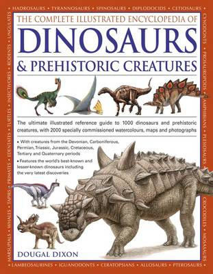 Complete Illustrated Encyclopedia of Dinosaurs & Prehistoric Creatures (Paperback)
