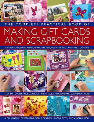 The Complete Practical Book of Making Giftcards and Scrapbooking: 360 Easy-to-Follow Projects and Techniques with 2300 Lavish Photographs, a Compendium of Ideas for Every Occasion (Paperback)