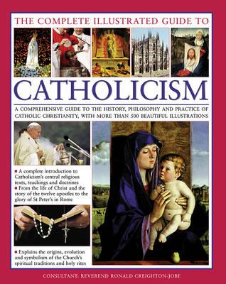 Complete Illustrated Guide to Catholicism (Hardback)
