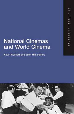 National Cinema and World Cinema - Studies in Irish Film S. No. 3 (Paperback)