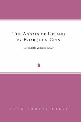 The Annals of Ireland by Friar John Clyn (Hardback)