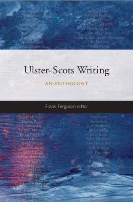 Ulster-Scots Writing: An Anthology - Ulster & Scotland Series (Hardback)