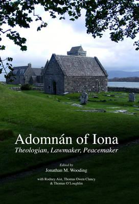 Adomnan of Iona (Hardback)