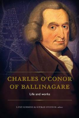 Charles O'Conor of Ballinagare: Essays on His Life and Works (Hardback)