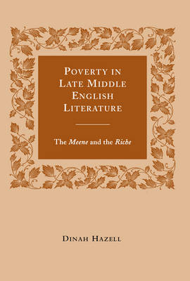 Poverty in Late Middle English Literature: The Meene and the Riche (Hardback)