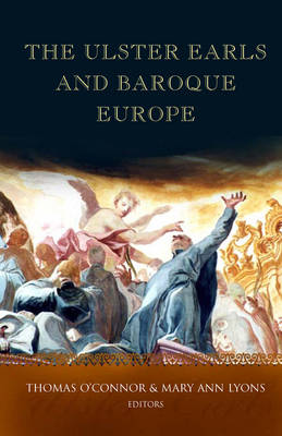 The Ulster Earls and Baroque Europe (Hardback)