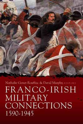 Franco-Irish Military Connections, 1590-1945 (Hardback)