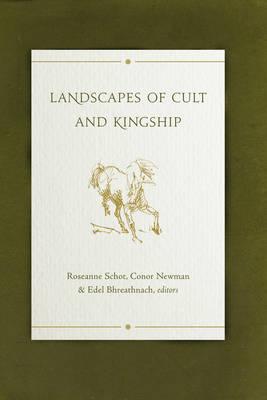 Landscapes of Cult and Kingship (Hardback)