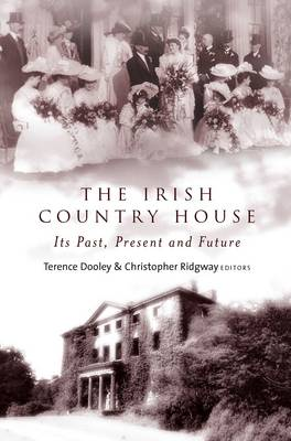 The Irish Country House: Its Past, Present and Future (Hardback)