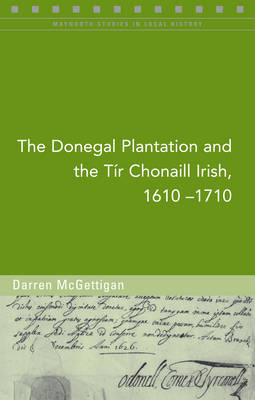 The Donegal Plantation and the Tir Chonaill Irish, 1610-1710 (Paperback)