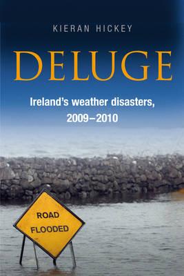Deluge: Ireland's Weather Disasters, 2009-2010 (Paperback)