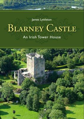 Blarney Castle: An Irish Tower House (Paperback)